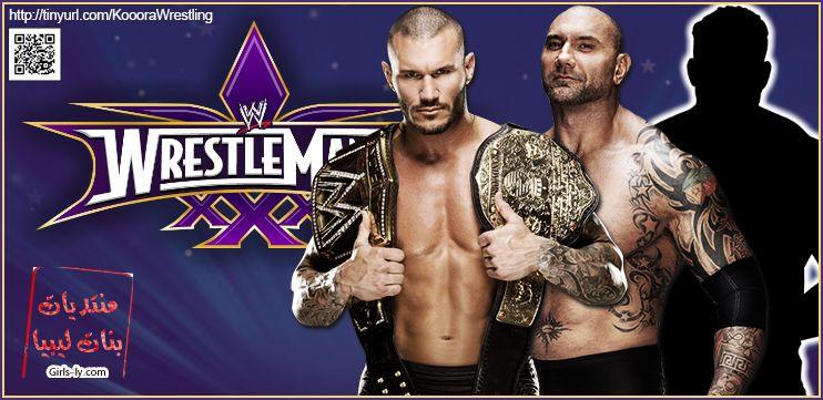 تغطية مهرجان المصارعة WrestleMania 30 الاحد 6 ابريل ( نيسات ) 2014