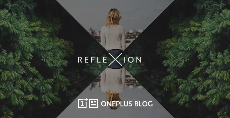 تحميل Reflexion أول تطبيق تصوير من ون بلس على أندرويد و iOS