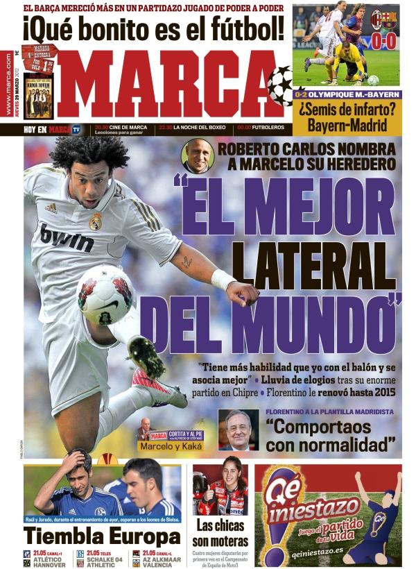 غلاف صحيفة الماركا 29 -3 - 2012 مارسيلو افضل ظهير ايسر في العالم
